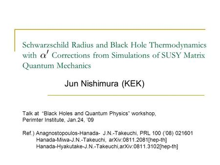 "Schwarzschild Radius and Black Hole Thermodynamics with Corrections from Simulations of SUSY Matrix Quantum Mechanics Talk at ""Black Holes and Quantum."