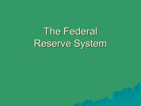 The Federal Reserve System. Powers of a Central Bank  Acts as a banker to the central government  Acts as a banker to banks  Acts as a regulator of.