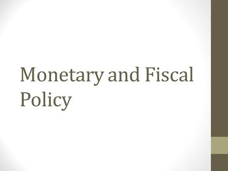 Monetary and Fiscal Policy. How do we promote Economic Growth? Fiscal Policy: Actions done by the government to increase GDP and stabilize inflation Monetary.