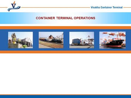CONTAINER TERMINAL OPERATIONS. SECTION 1 Containerisation and its Evolution.