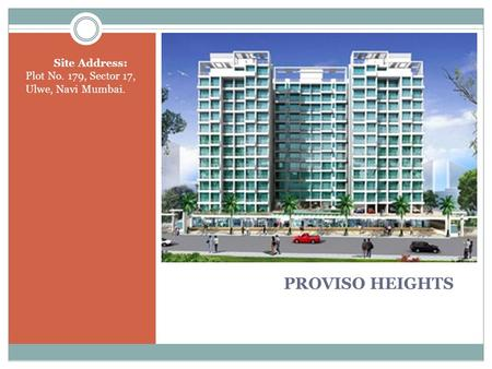 PROVISO HEIGHTS Site Address: Plot No. 179, Sector 17, Ulwe, Navi Mumbai.