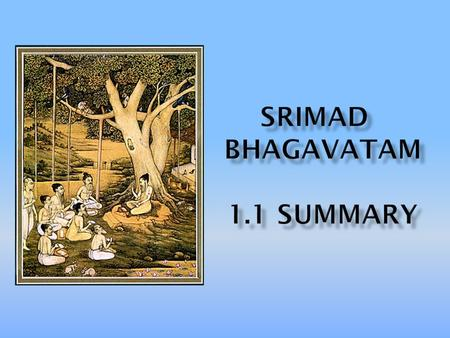 Before reciting this Srimad-Bhagavatam, which is the very means of conquest, one should offer respectful obeisances unto the Personality of Godhead, Narayana,