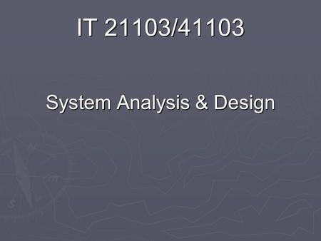 IT 21103/41103 System Analysis & Design. Chapter 04 Data Modeling.