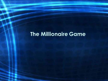 The Millionaire Game. Opening Discussion How much do high school students know about personal finance and economics? Is there a payoff for learning personal.