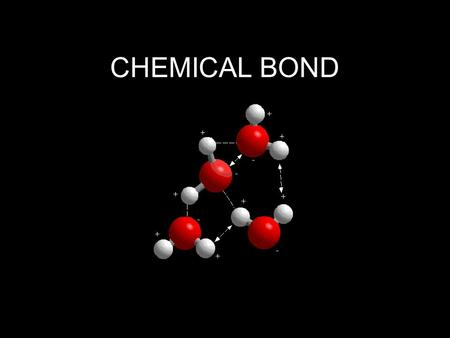 CHEMICAL BOND.