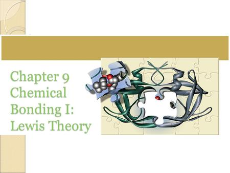 Chapter 9 Chemical Bonding I: Lewis Theory. Why Do Atoms Bond? processes are spontaneous if they result in a system with lower potential energy chemical.