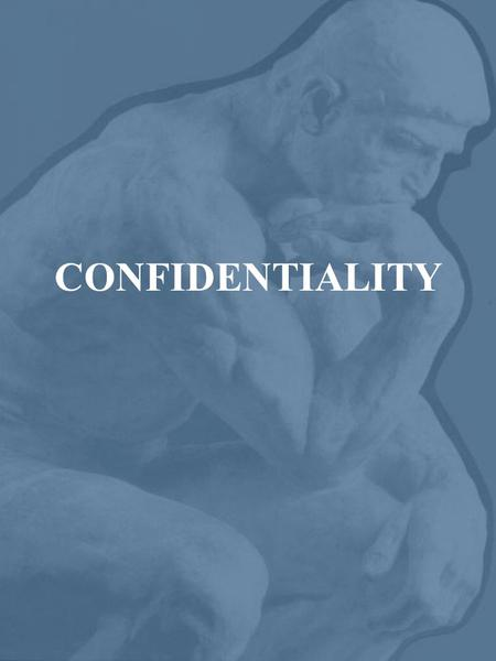 CONFIDENTIALITY. Definition To hold in confidence a secret or private matter, privacy. Not to be divulged or communicated to others.