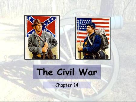 The Civil War Chapter 14. Why were plantation owners ready to defend slavery and the southern way of life?