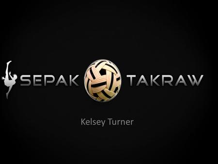 Kelsey Turner. Sepak Takraw is a sport most easily described as kick volleyball. It is mainly played in Southeast Asia. The meaning of its name is literally.