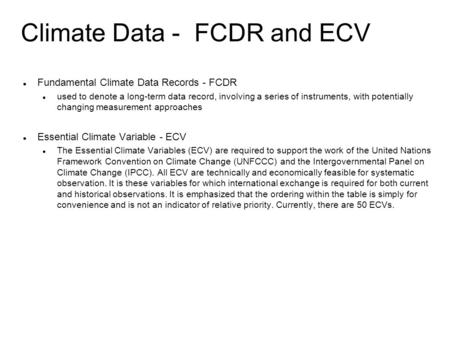 Climate Data - FCDR and ECV Fundamental Climate Data Records - FCDR used to denote a long-term data record, involving a series of instruments, with potentially.