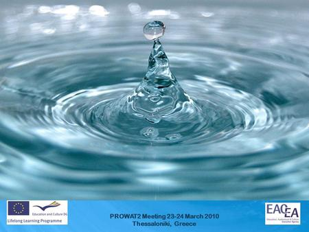PM4WAT Preventive Maintenance for Water Utilities LEONARDO DA VINCI - Multilateral Project Development of Innovation Started in November 2009 Duration: