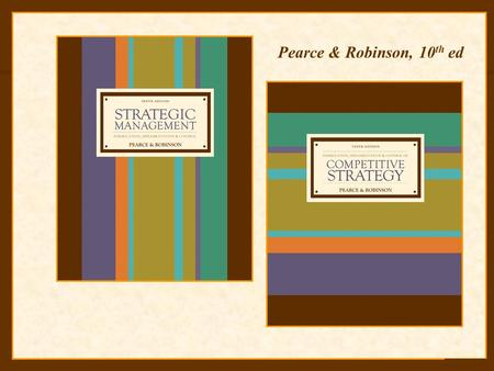 13-1 Pearce & Robinson, 10 th ed. McGraw-Hill/Irwin Strategic Management, 10/e Copyright © 2007 The McGraw-Hill Companies, Inc. All rights reserved. Control,