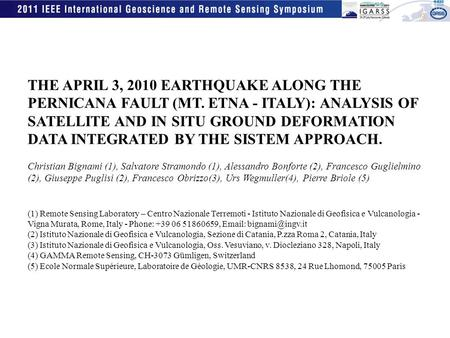 THE APRIL 3, 2010 EARTHQUAKE ALONG THE PERNICANA FAULT (MT. ETNA - ITALY): ANALYSIS OF SATELLITE AND IN SITU GROUND DEFORMATION DATA INTEGRATED BY THE.
