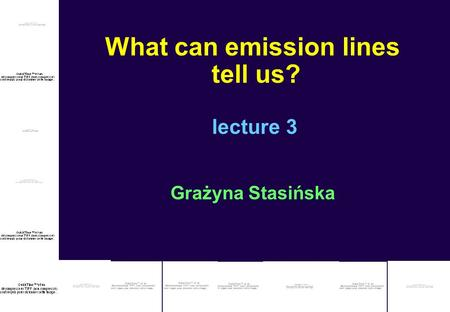 What can emission lines tell us? lecture 3 Grażyna Stasińska.