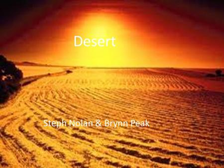 Desert Steph Nolan & Brynn Peak. Desert Map of the World.