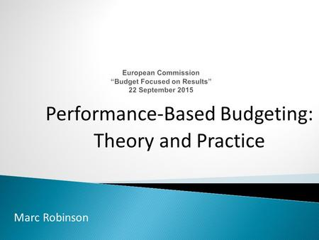 Marc Robinson Performance-Based Budgeting: Theory and Practice.