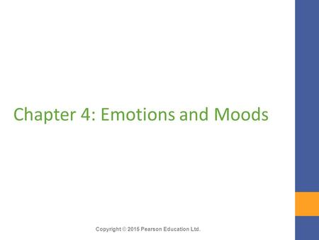 Chapter 4: Emotions and Moods