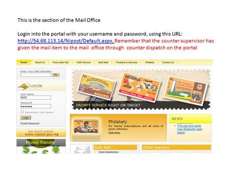 This is the section of the Mail Office Login into the portal with your username and password, using this URL:
