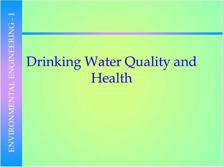 Drinking Water Quality and Health. Engineered Water Systems.