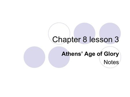Chapter 8 lesson 3 Athens' Age of Glory Notes. THE PERSIAN WAR (490-479 B.C.) In the first stage of the war between Persia and Greece the Persian armies.