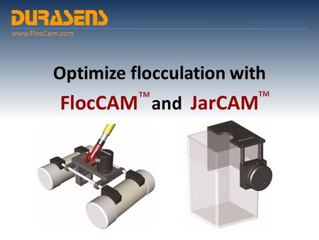 Optimize flocculation with FlocCAM and JarCAM www.FlocCam.com TM.
