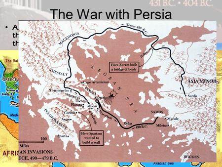 The War with Persia As the Athenians expanded, they came into conflict with the Persian Empire. –In 499BC, the Athenians helped cities under Persian control.