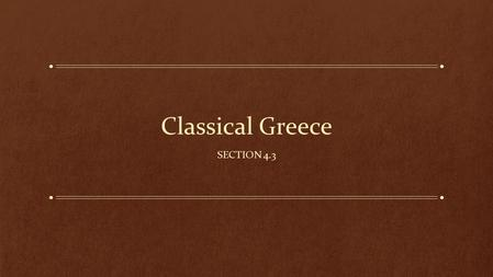 Classical Greece Section 4.3.