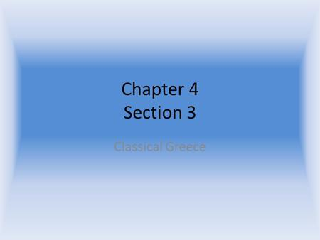 Chapter 4 Section 3 Classical Greece. Objectives Describe the Challenges of Persia Evaluate the Growth of the Athenian Empire.