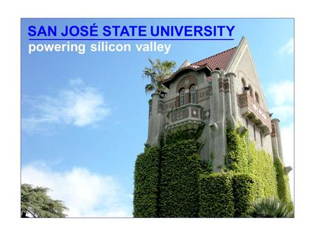 SAN JOSÉ STATE UNIVERSITY powering silicon valley.