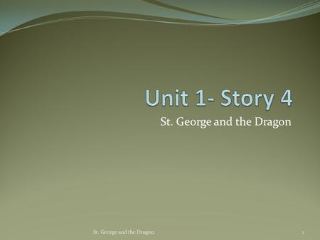 St. George and the Dragon 1. Vocabulary 2St. George and the Dragon.