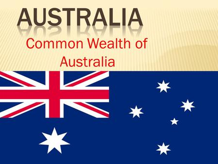 Common Wealth of Australia.  Australia is one of the countries in the world 2 flags. It has an aboriginal flag and its official flag. On the official.