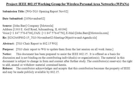 Doc.: IEEE 802.15-02/424r0 Submission November 2002 Dr. John R. Barr, MotorolaSlide 1 Project: IEEE 802.15 Working Group for Wireless Personal Area Networks.