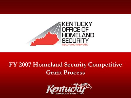 FY 2007 Homeland Security Competitive Grant Process.