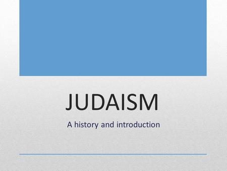 JUDAISM A history and introduction. We will describe how various worldviews impact a community's response to the world? SCV.01: examine the literary characteristics,