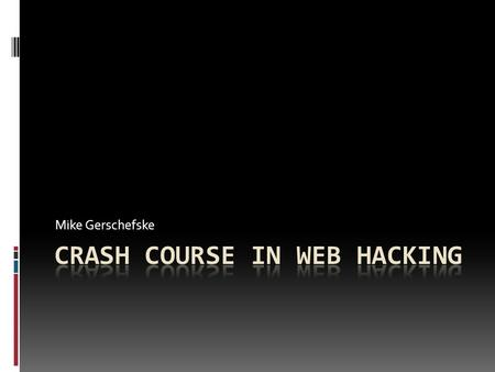 Crash Course in Web Hacking