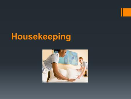 Housekeeping. Job Description for Housekeeper Works to ensure offices, guest rooms, and other specified areas are kept in a clean and orderly condition.