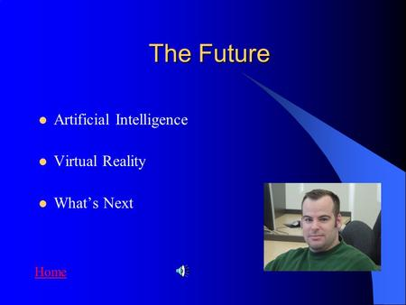 The Future Artificial Intelligence Virtual Reality What's Next Home.