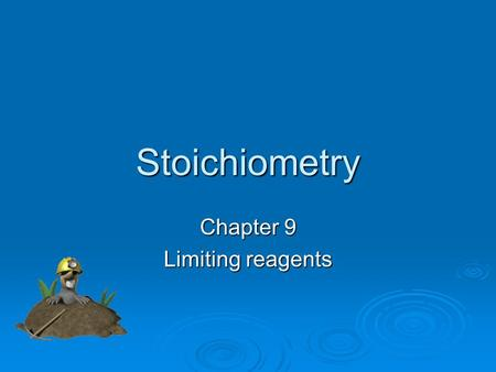 Stoichiometry Chapter 9 Limiting reagents. In Stoichiometry: We work in moles. We cannot calculate grams of product from grams of reactant.