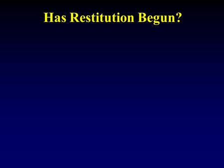 Has Restitution Begun?. We agree that the Lord has returned and is overruling the affairs of the world to bring in the full establishment of the Kingdom.