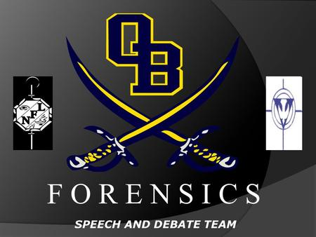 F O R E N S I C S SPEECH AND DEBATE TEAM. The Faces of Forensics.