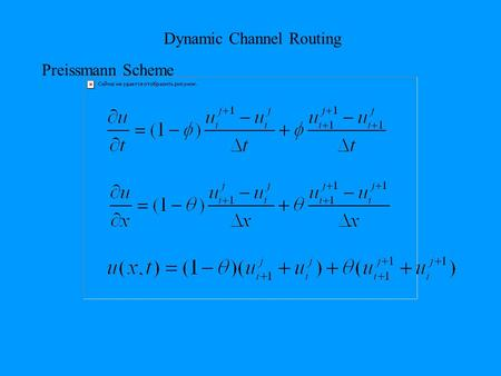 Dynamic Channel Routing Preissmann Scheme. Dynamic Channel Routing Preissmann Scheme unconditionally stable for  >=0.5 second-order accurate if 