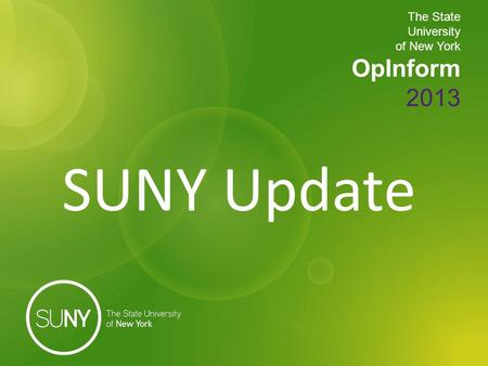 The State University of New York OpInform 2013 SUNY Update.