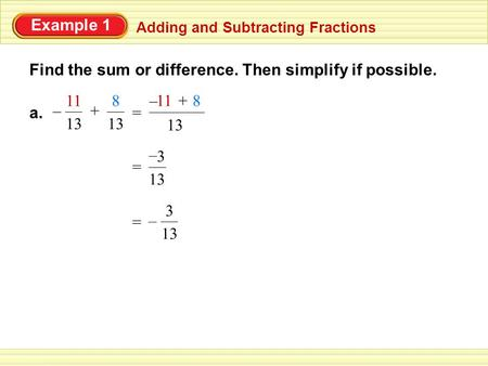 Find the sum or difference. Then simplify if possible.