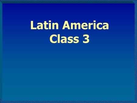 Latin America Class 3. Why did Latin America persist with ISI??? Perspective 1: –Political influence of land-based oligarchy and their foreign allies.
