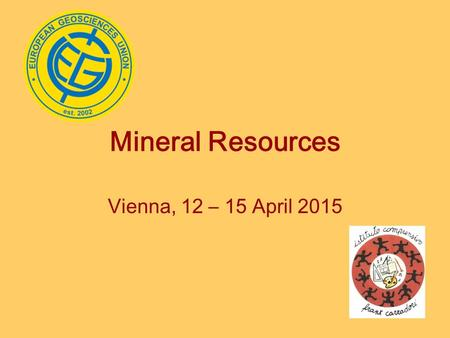 Mineral Resources Vienna, 12 – 15 April 2015. While energy related issues tend to be rather widely known, mineral row material issues tend to be less.