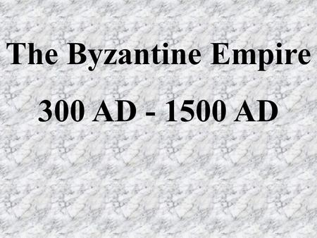 The Byzantine Empire 300 AD - 1500 AD. In 395, the Roman Empire was split by warfare and barbarian attacks. The eastern portion was centered around Constantinople.