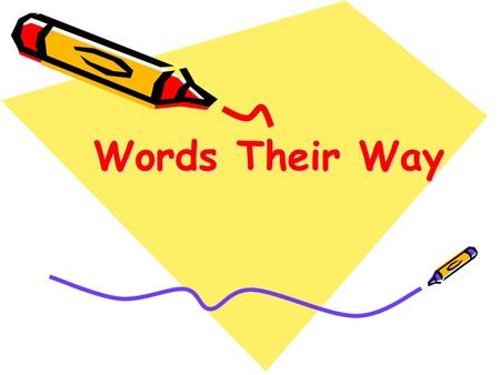 Words Their Way. The Basis for Word Study Word study is developmental Word study follows the continuum of word knowledge. Most students follow the same.