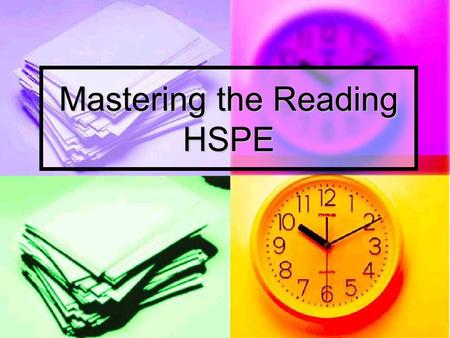 Mastering the Reading HSPE. There are four types of questions on the Reading HSPE: Multiple Choice Multiple Choice Short Answer Short Answer Stand Alone.