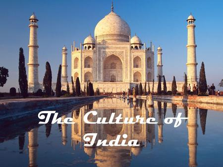 The Culture of India. Pre-Write… Take a few minutes and respond to the following prompt: –It has been said that a society is fair and equal if you would.