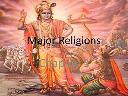 Major Religions Chapter 3. I. Hinduism World's oldest major religion 900 million followers Major religion of India today Believe that all living things.